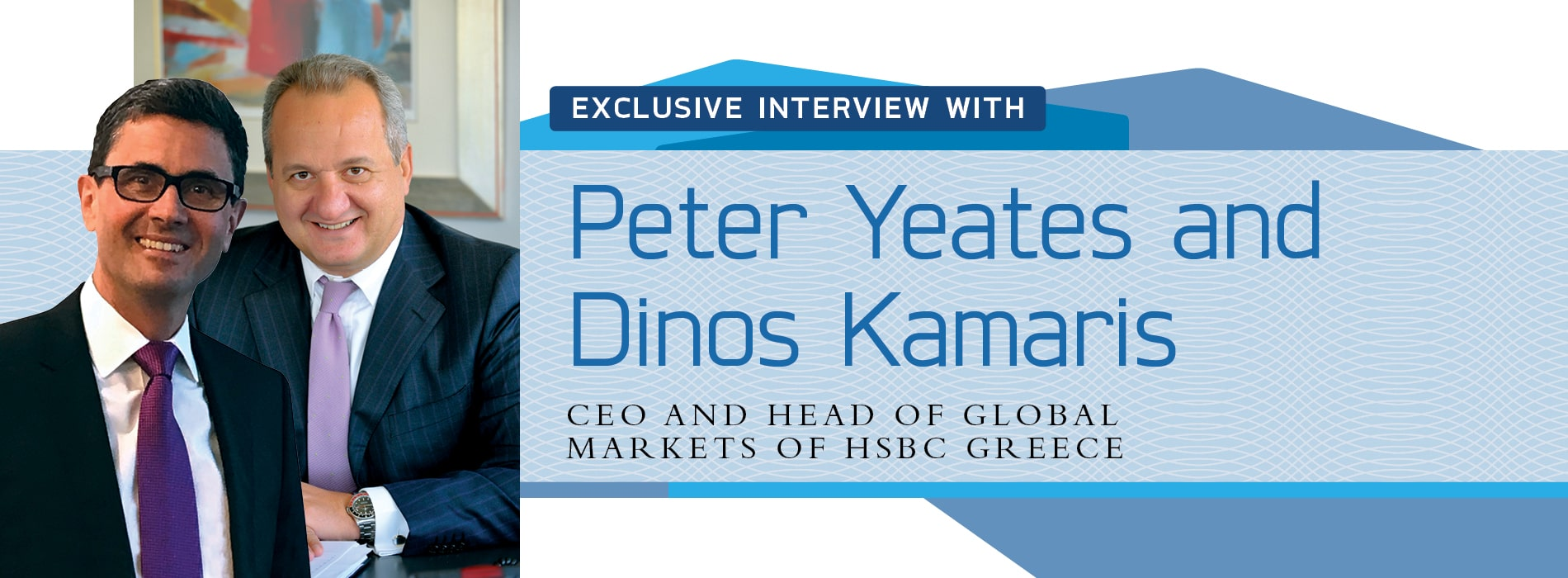 Interview with Peter Yeates and Dinos Kamaris of HSBC Greece