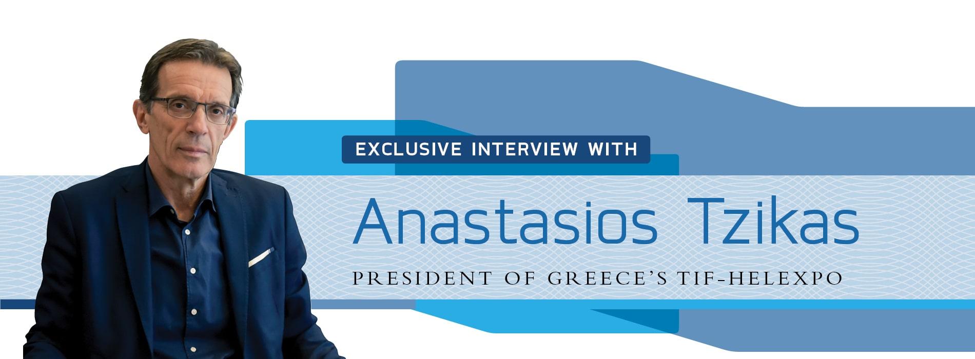 Interview with Anastasios Tzikas,President of Greece's TIF-Helexpo