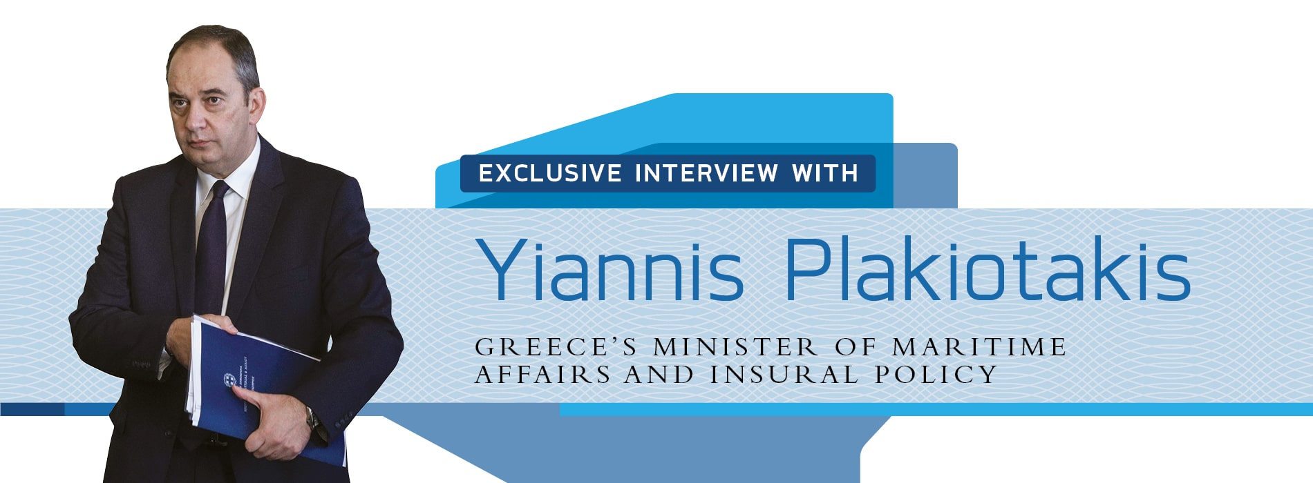 Interview with Yiannis Plakiotakis,Greece's Minister of Maritime Affairs
