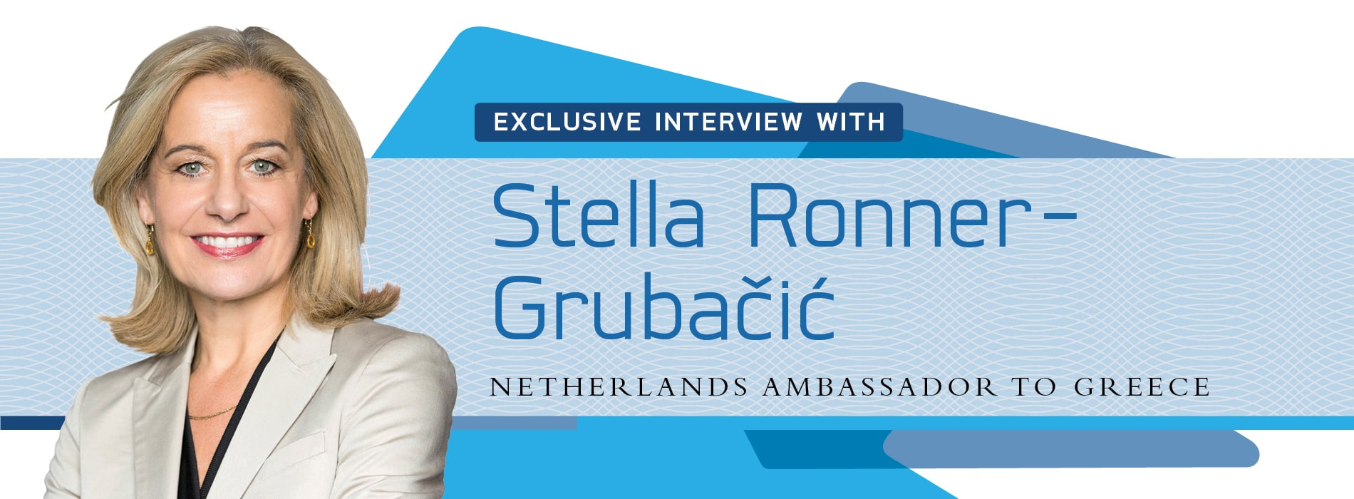 Interview with Stella Ronner-Grubačić,Netherlands Ambassador to Greece