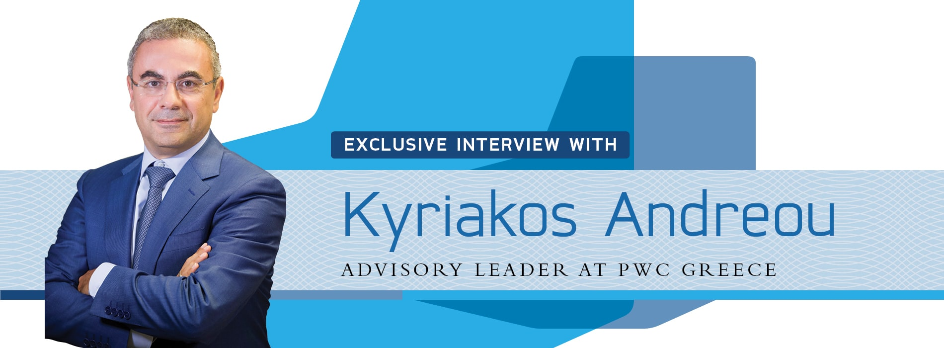 Interview with Kyriakos Andreou,Advisory Leader at PwC Greece