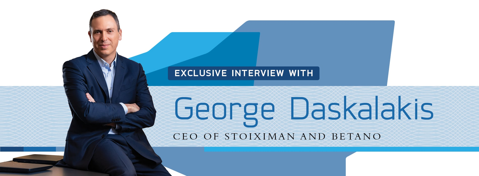 Interview with George Daskalakis,CEO of Stoiximan and Betano