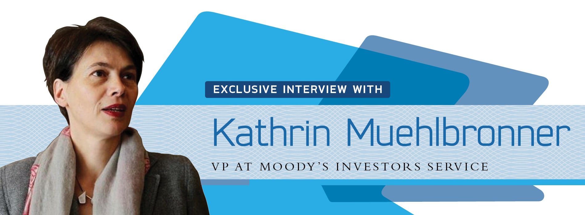 Interview with Kathrin Muehlbronner,VP at Moody's Investors Service