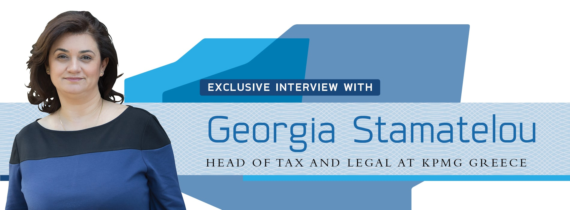 Interview with Georgia Stamatelou,Head of Tax and Legal at KPMG Greece