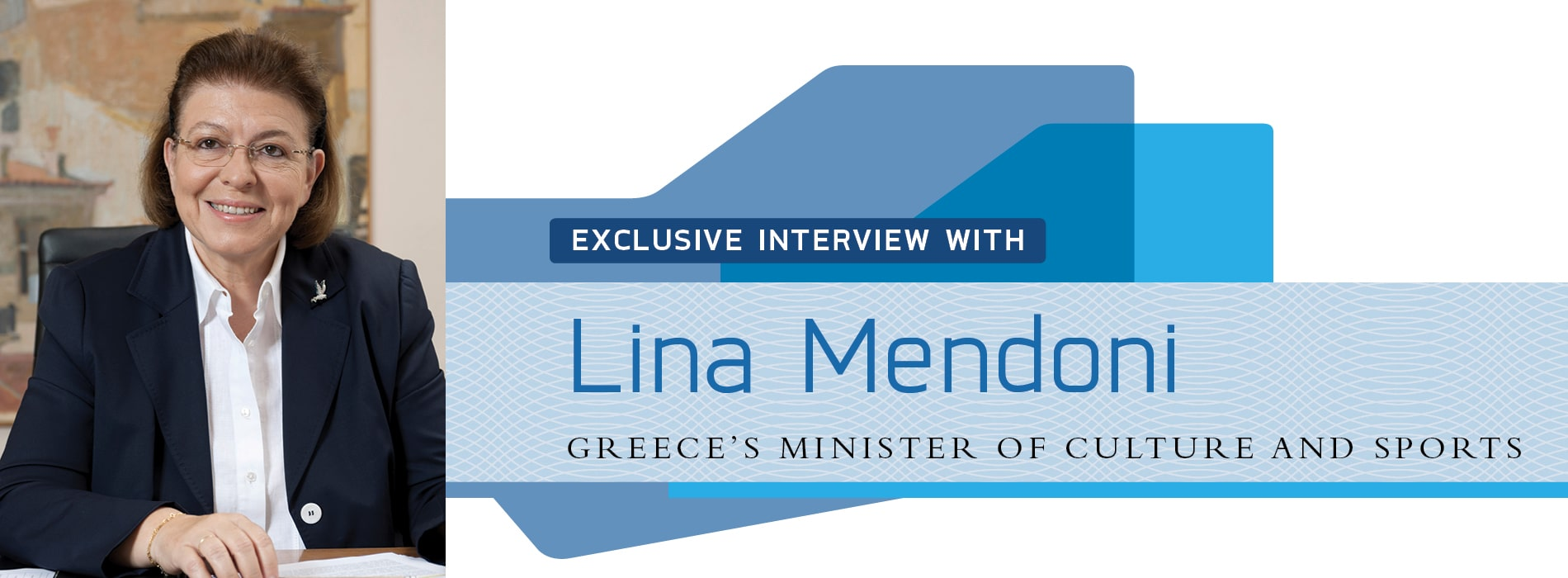 Interview with Lina Mendoni,Greece's Minister of Culture and Sports