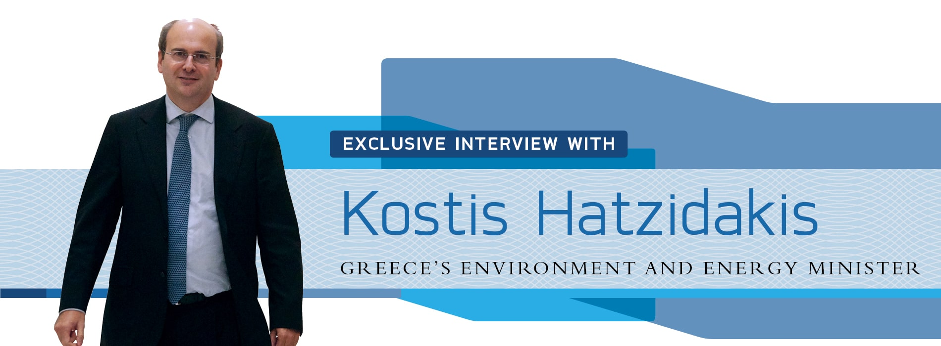 Interview with Kostis Hatzidakis,Greece's Environment and Energy Minister