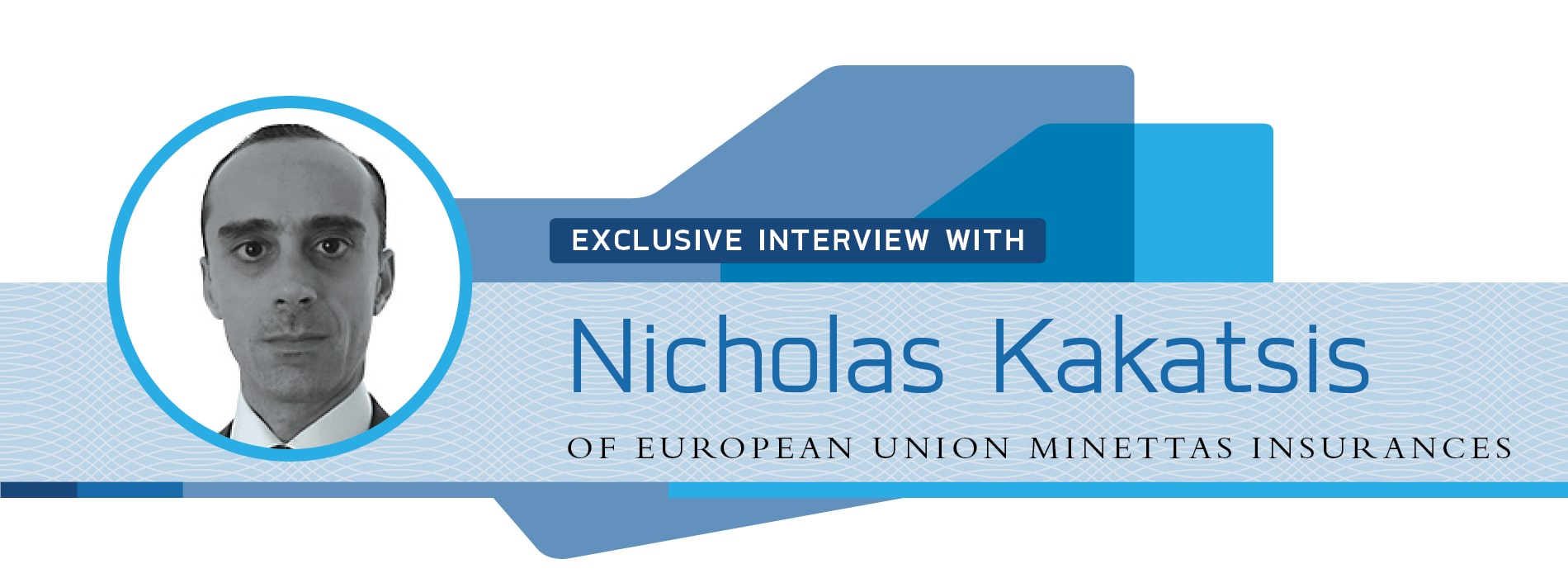 Interview with Nicholas Kakatsis of European Union Minettas Insurances