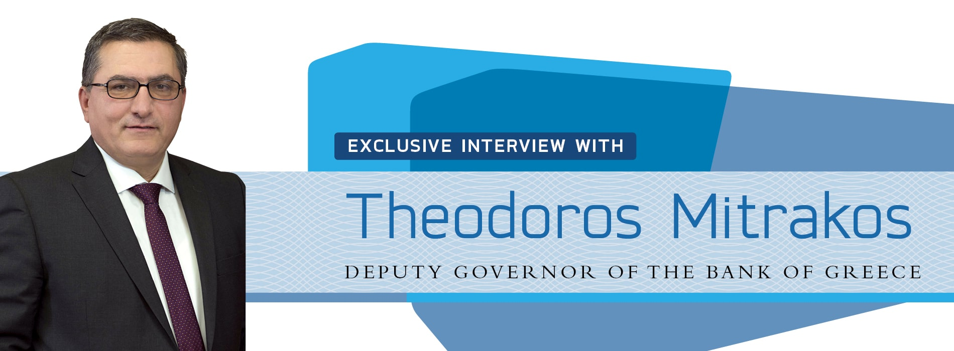 Interview with Theodoros Mitrakos,Deputy Governor of the Bank of Greece