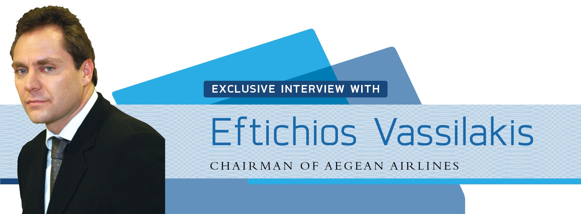 Interview with Eftichios Vassilakis,Chairman of Greece's AEGEAN Airlines