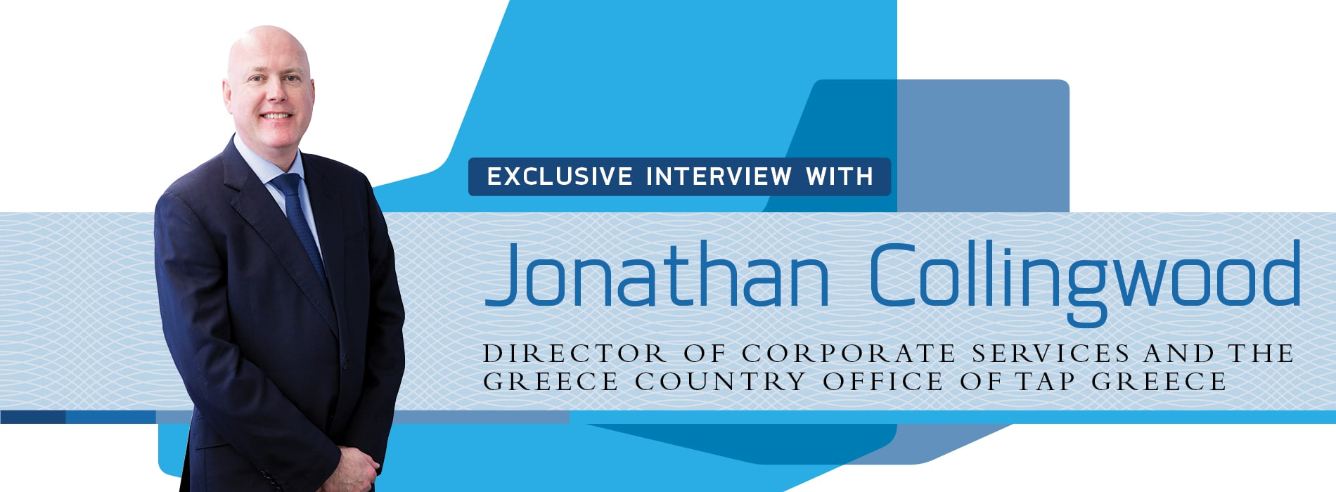 Interview with Jonathan Collingwood,Director of TAP Greece
