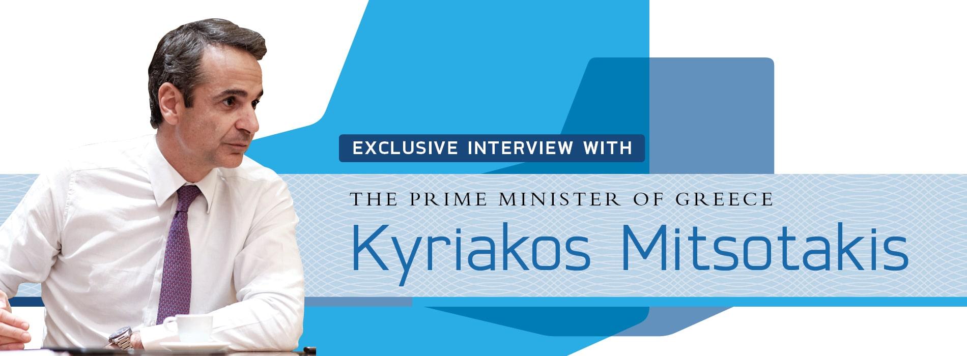 Interview with Kyriakos Mitsotakis,Prime Minister of Greece