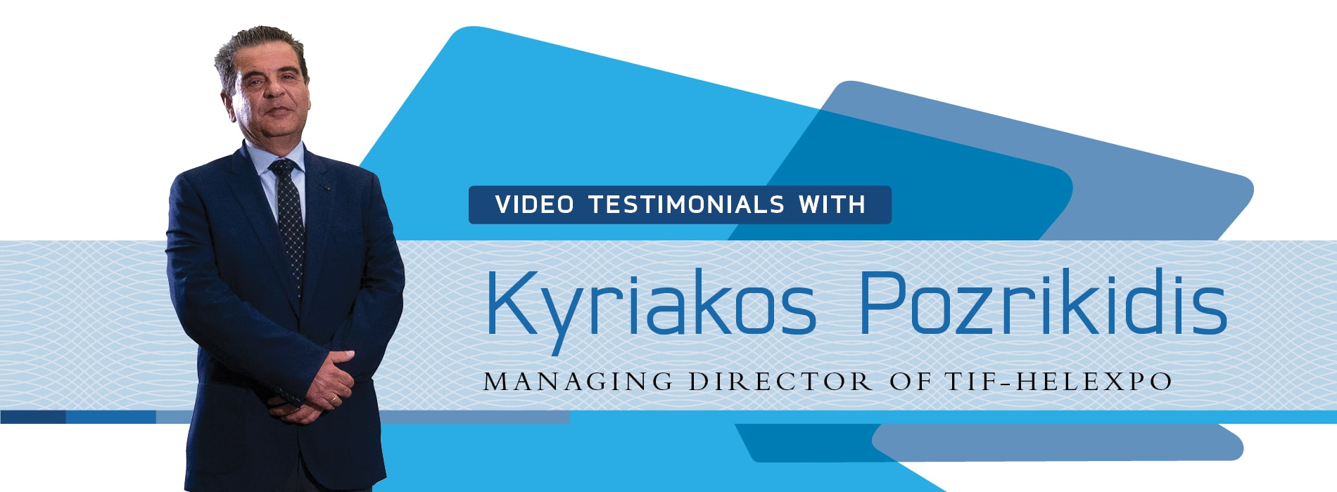 Testimonial Videos: Kyriakos Pozrikidis, Managing Director of TIF-Helexpo