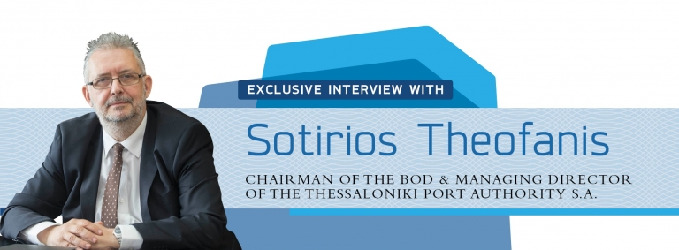 Interview with Sotirios Theofanis,Chairman of Thessaloniki Port Authority
